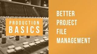 Ableton Live Production Basics 13 | Project File Management