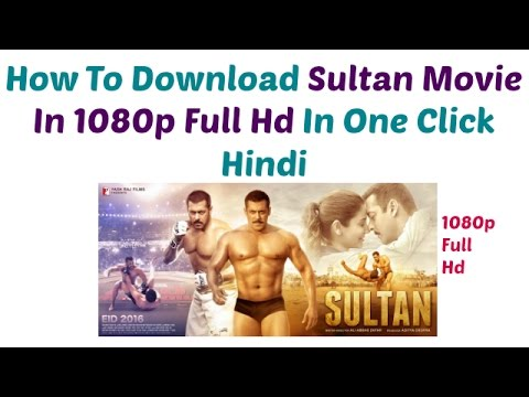 How To Download Sultan Movie In 1080p Full...