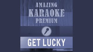 Get Lucky (Premium Karaoke Version With Background Vocals) (Originally Performed By Daft Punk &...