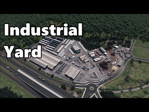 Cities Skylines: Industrial Yard Build