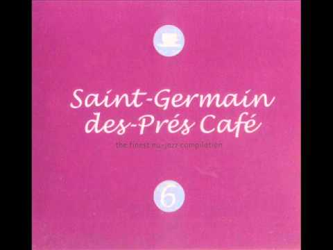 Saint-Germain-des-Pres Cafe Vol. 6