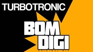 Turbotronic - Bomdigi (Original Mix)