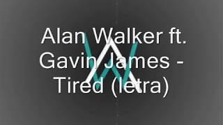 Alan Walker ft. Gavin James - Tired (letra)