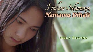 Download Lagu Izinkan Selamanya Namamu Dihati (EYE) ~ cover Sela Silvina mp3