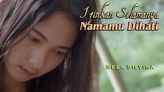 Download Izinkan Selamanya Namamu Dihati (EYE) ~ cover Sela Silvina