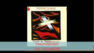 The Crusaders - PESSIMISTICISM