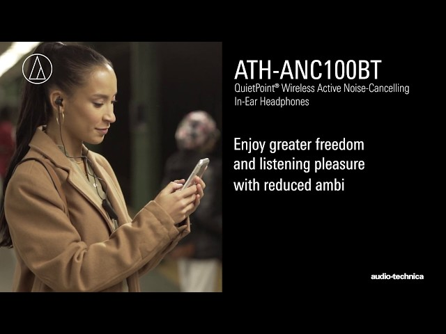 ATH-ANC100BT Overview | QuietPoint® Wireless In-Ear Active Noise-Cancelling Headphones