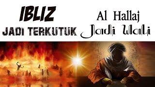 Fahrudin Faiz : IBLIZ JADI TERKUTUK SEMENTARA AL HALLAJ JADI WALI