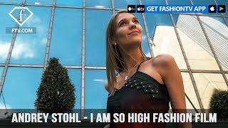 Andrey Stohl - I am so high fashion film | FashionTV