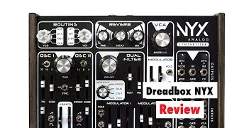 Dreadbox NYX Analog Paraphonic Synthesizer Review: Tricky But Amazing