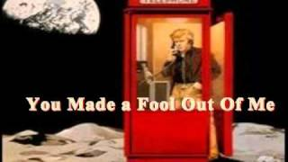 Mickey Jupp - you made a fool out of me