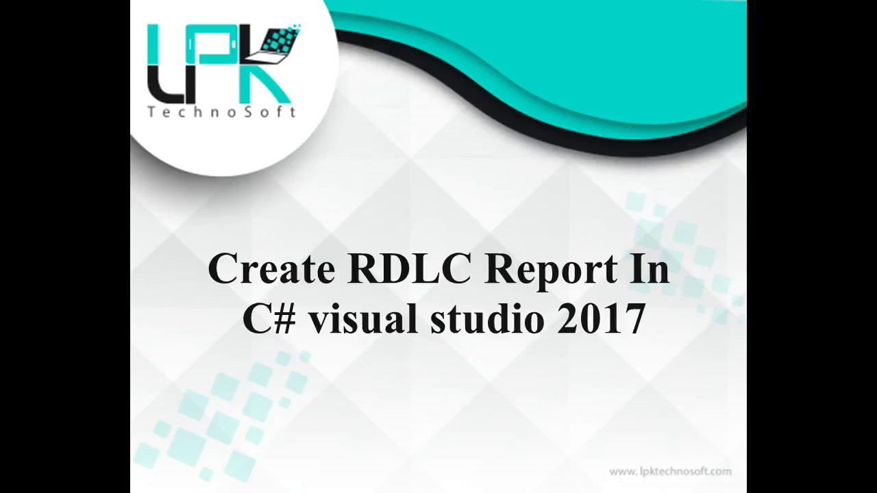 How to Create RDLC Report In C# visual studio 2017
