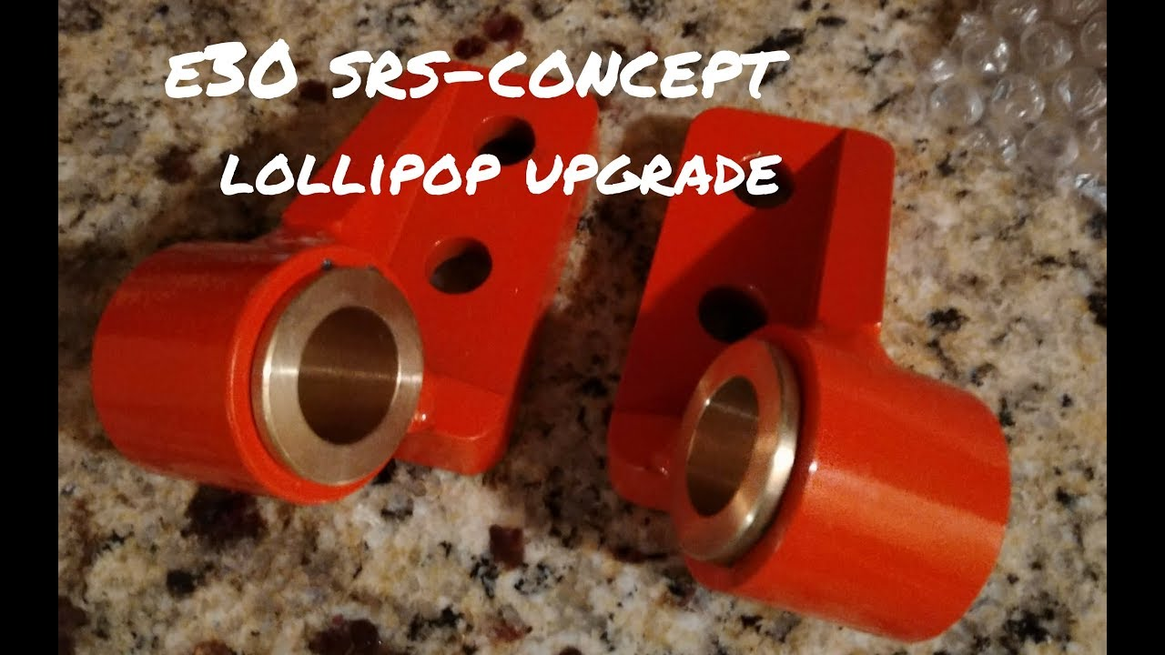 E30 Srs Concept Lollipop Bushing Upgrades Youtube
