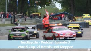 leadlap.de - Podcast Episode 3 - World Cup, Hotrods und Meppen