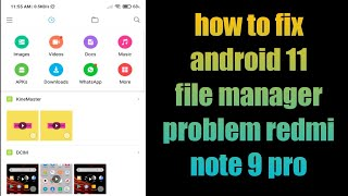 how to fix android 11 file manager problem redmi note 9 pro | xiaomi file manager problem mi | redmi screenshot 3
