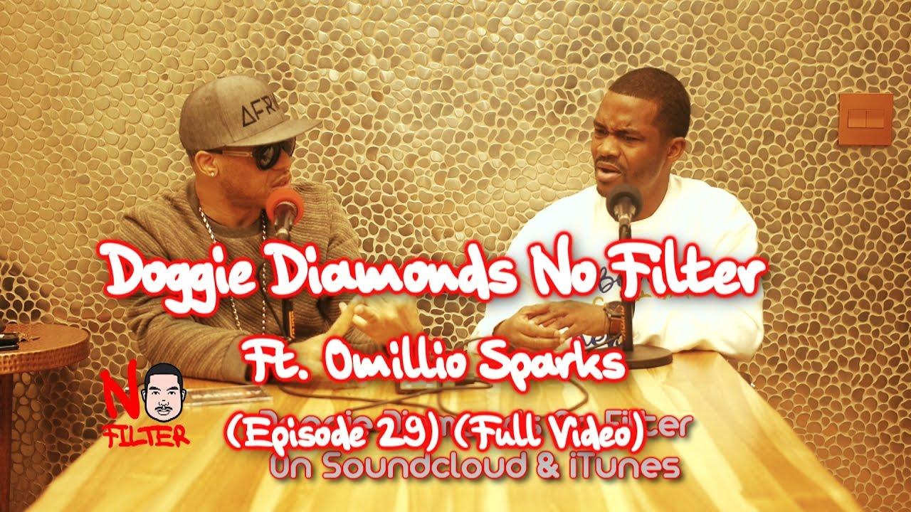 Doggie Diamonds No Filter Ft. Omillio Sparks (Episode 29) (Full Video)