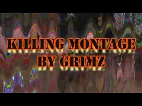 Grimz's Killing Montage!
