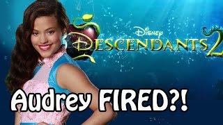 Descendants 2 - Audrey is NOT in the movie! Sarah Jeffery got cut off!? Descendants 2 2017 news