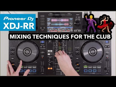 Mixing Techniques For A Club Set - DJ Mix On Pioneer XDJ RR
