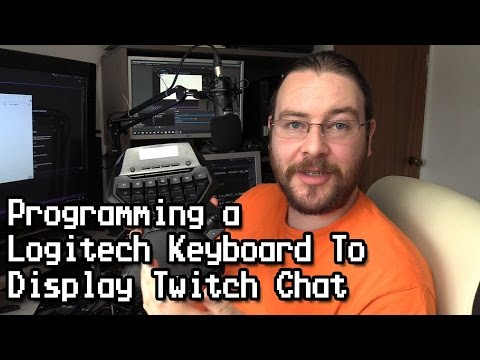 Programming Logitech Keyboard To Display Twitch Chat
