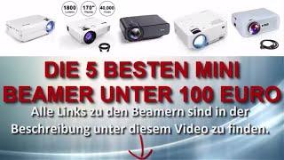 Die 5 besten Mini Beamer unter 100 Euro - Welcher ist der Top Mini Beamer ?