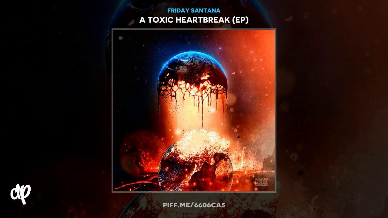 Friday Santana — No Love [A Toxic Heartbreak]