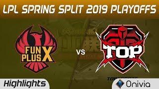 FPX vs TOP Highlights Game 3 LPL Spring 2019 Playoffs FunPlus Phoenix vs TopSports Gaming LPL Highli