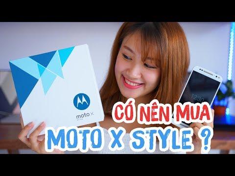 Dưới 6 triệu có nên lựa chọn Moto X Style
