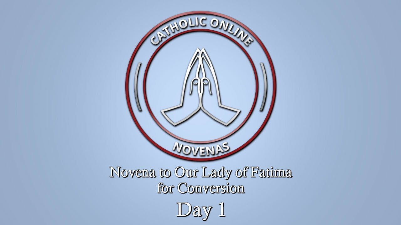 Day 1 - Novena to Our Lady of Fatima for Conversion HD