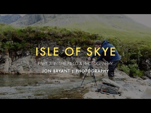 Isle of Skye Part 2: In the field & photography