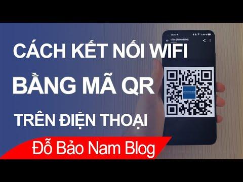 hướng dẫn hack wifi trên điện thoại android - Cách kết nối wifi bằng mã QR trên điện thoại vô cùng đơn giản