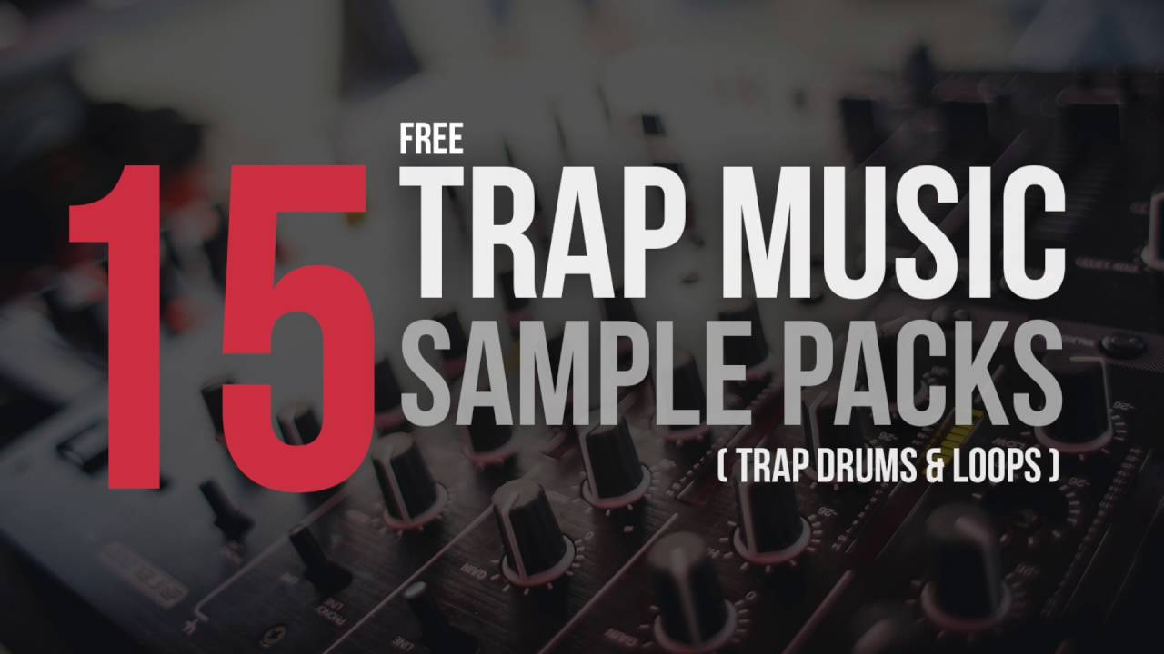 15 Free Trap Music Sample Packs ( Trap Drums & Loops ) - YouTube