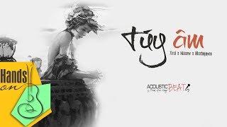 Túy Âm » Xesi x Masew x Nhatnguyen ✎ acoustic Beat by Trịnh Gia Hưng