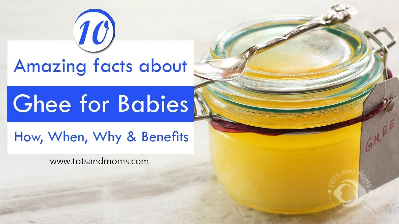 10 Amazing Facts about Ghee for Babies YouTube