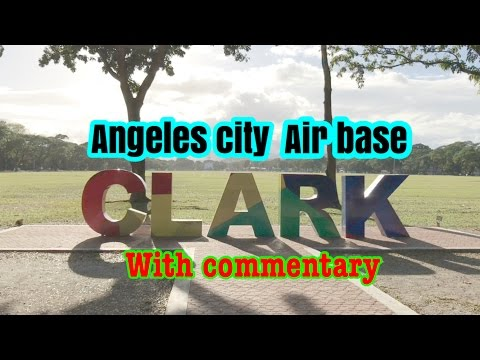 ANGELES CITY PHILIPPINES - CLARK AIR BASE W/ COMMENTARY
