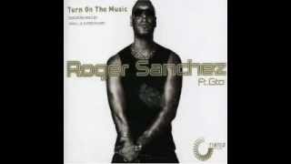 Roger Sanchez ft. Gto - Turn on the music (Axwell remix) On the Mix