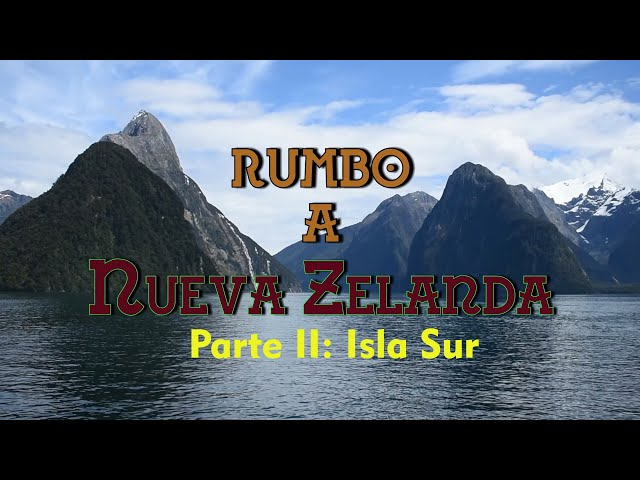 Rumbo a NUEVA ZELANDA   Parte II - Isla Sur