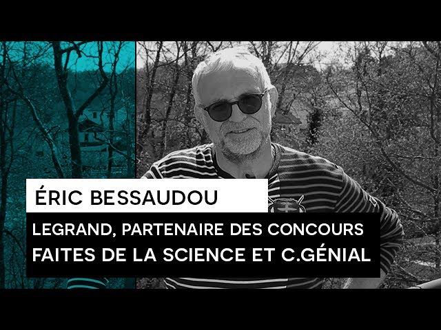 People say : Eric Bessaudou - Legrand/Concours Faites de la Science et C.Génial