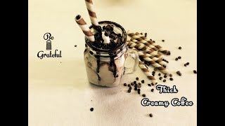 Thick Creamy Coffee | How To Make Thick Creamy Cold Coffee at Home | Easy & Quick
