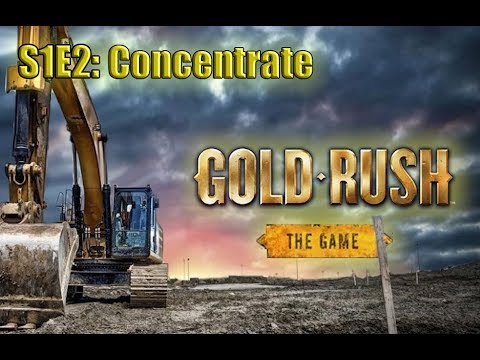 Gold Rush The Game - S1S2- Concentrate