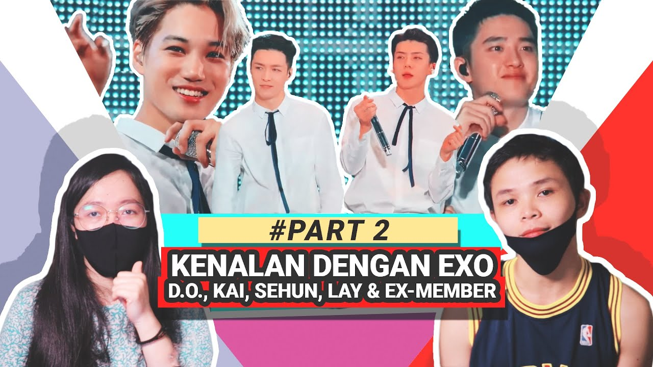 KENALAN DENGAN MEMBER EXO: D.O., Kai, Sehun, Lay PART 2   #OurTALK