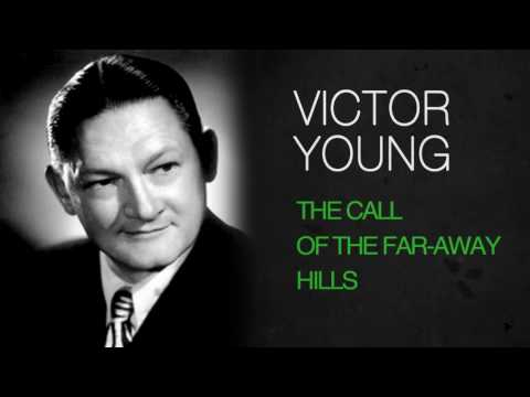 Victor Young - THE CALL OF THE FAR-AWAY HILLS