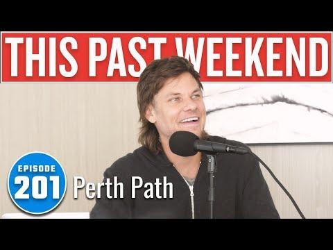 Perth Path   This Past Weekend w/ Theo Von #201