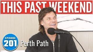 Perth Path | This Past Weekend w/ Theo Von #201