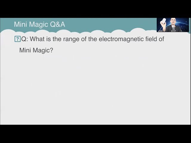 Q&A: What is the range of the electromagnetic field of Mini Magic?