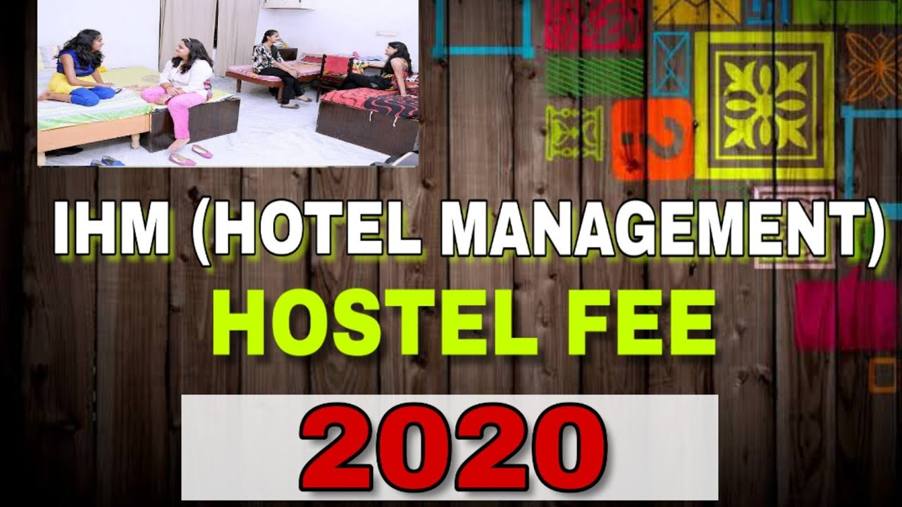 IHM (HOTEL MANAGEMENT) HOSTEL FEE 2020 | Hostel Fees of IHM 2020