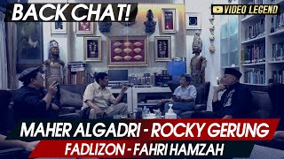 BACK CHAT! With MAHER ALGADRI, ROCKY GERUNG, FADLIZON, FAHRI HAMZAH