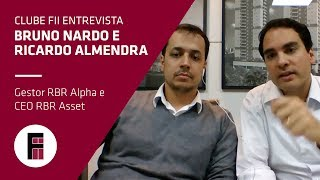 Baixar Ricardo Almendra e Bruno Nardo dos Santos - Gestores da RBR Asset Management | Clube FII Entrevista