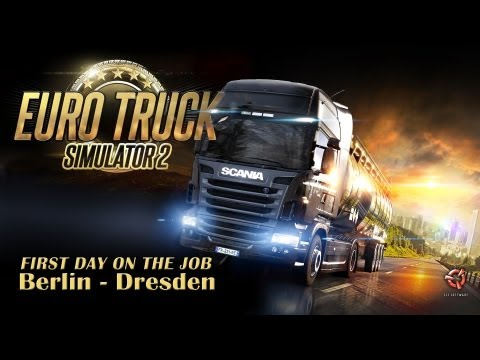 First Day On The Job! | Euro Truck Simulator 2 - Berlin to Dresden [Ep. 1]