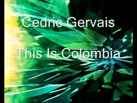 Cedric Gervais - This Is Colombia